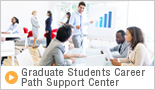 Graduate Student Career Path Support Center