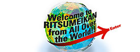 Welcome to RITSUMEIKAN from All Over the World!!